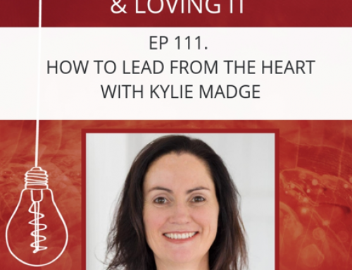 PODCAST – How to Lead from the Heart